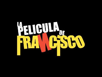 La Pelicula de Francisco